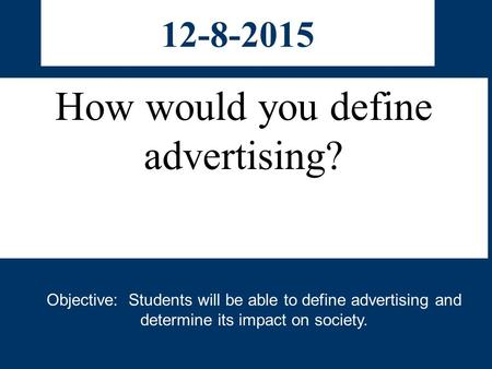 How would you define advertising?