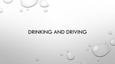 DRINKING AND DRIVING. ALCOHOL WITH A PARTNER NEXT TO YOU: WRITE DOWN HOW ALCOHOL IMPAIRS YOUR MIND AND BODY WOULD THOSE IMPAIRMENTS HINDER OR BENEFIT.