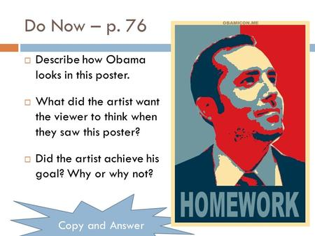 Do Now – p. 76 Describe how Obama looks in this poster.