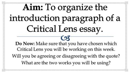 critical lens response quote literature opens dark window The critical lens you will be reciting this format in your sleep 4 paragraphs 1 – introduction 2 – literature example 1 – use 1 text and 2 lit elements 3 – literature example 2 – use 1 text and 2 lit elements 4 - conclusion paragraph 1 restate the quote and identify the.