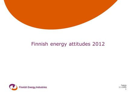 1.1.2005 Tekijä 1 Finnish energy attitudes 2012. The share of nuclear power should be… Responses, n=967 2 %
