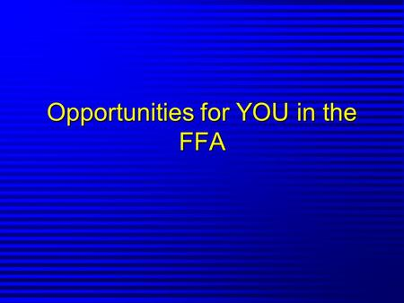 Opportunities for YOU in the FFA. The FFA Degree Program n Discovery (jr. high) n Greenhand n Chapter n State n American.
