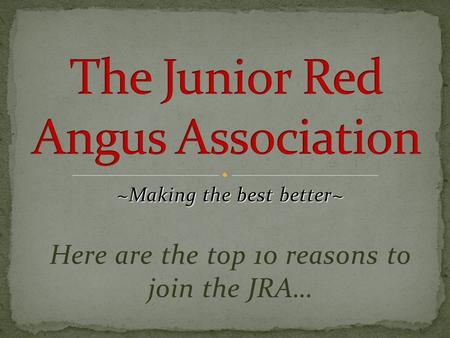 ~Making the best better~ Here are the top 10 reasons to join the JRA…
