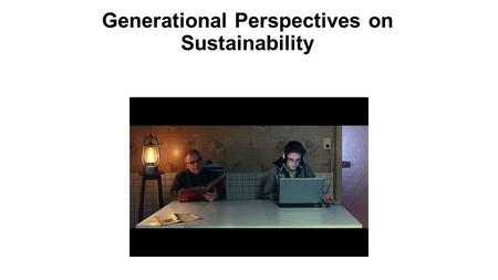Generational Perspectives on Sustainability. The Generations.
