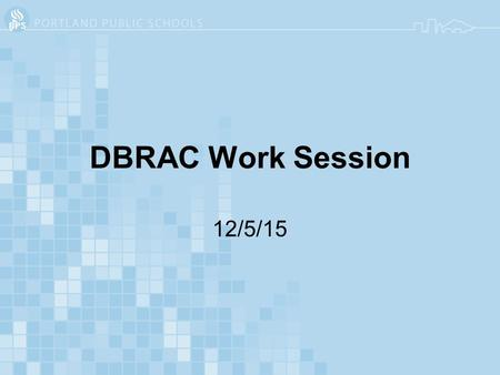 DBRAC Work Session 12/5/15. DBRAC Values Framework Values Framework Reference: Guiding Values: Access (page 5) Regardless of any student demographic,