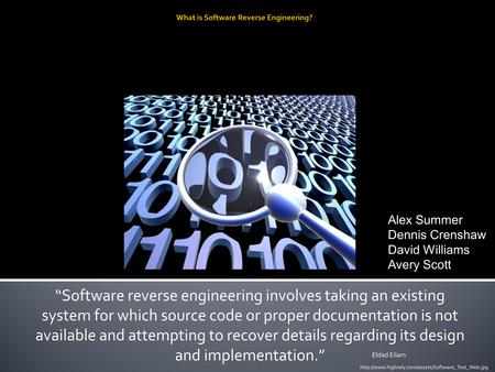"""Software reverse engineering involves taking an existing system for which source code or proper documentation is not available and attempting to recover."