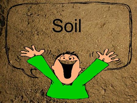 Soil. TOPSOIL: -Holds a lot of nutrients -Dark brown or black in colour SUBSOIL: - Holds some nutrients - Lighter in colour PARENT MATERIAL: - Large rocks.