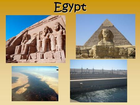 Egypt. Land and Climate Most of Egypt is desert. So many of it's people crowd into less than 4% of the land. The lifeline of Egypt is the Nile River,