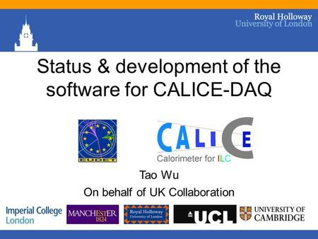Status & development of the software for CALICE-DAQ Tao Wu On behalf of UK Collaboration.