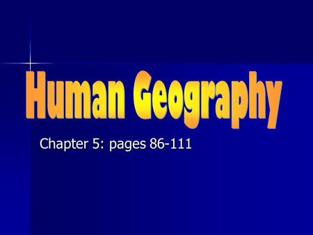 Chapter 5: pages 86-111. Population Geography Population Geography is closely related to demography, or the statistical study of human populations. Population.