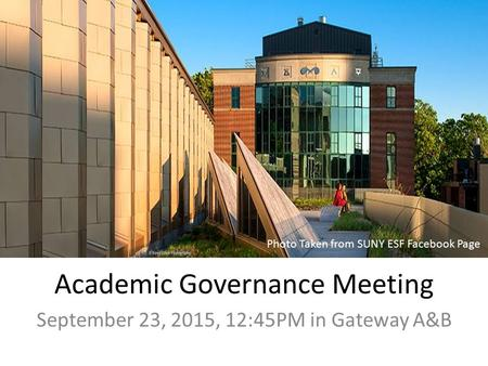 Academic Governance Meeting September 23, 2015, 12:45PM in Gateway A&B Photo Taken from SUNY ESF Facebook Page.