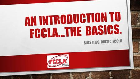 An Introduction to FCCLA…the basics.
