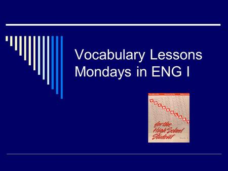 Vocabulary Lessons Mondays in ENG I. Instructions  For each unit, first you will copy down the WORDS and the definitions into the vocabulary section.