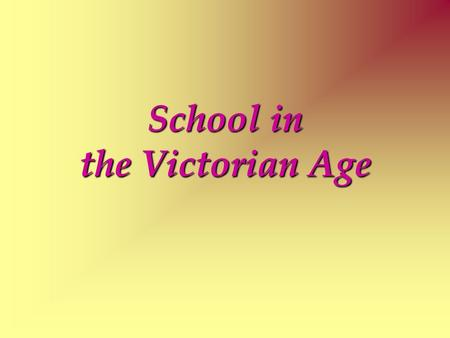 School in the Victorian Age. A typical Victorian school.
