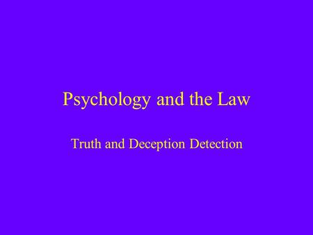 Truth and Deception Detection