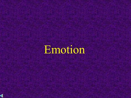 Emotion. Emotions Whole-organism responses, involving: –Physiological arousal –Expressive behaviors –Conscious experience.