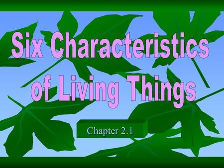 Chapter 2.1. 1. Living things have cells Multi-cellular (many cells) Uni-cellular (one cell) A cell is a membrane- covered structure containing materials.