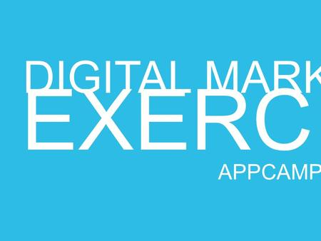 DIGITAL MARKETING EXERCISES APPCAMPUS. Click to edit Master title style Exercise – Plan your Keywords Write down keywords for your company or application: