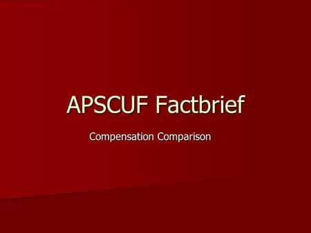 APSCUF Factbrief Compensation Comparison. State System Compensation Categories Salaries Salaries Wages Wages Overtime Overtime Other Other Sick Leave.