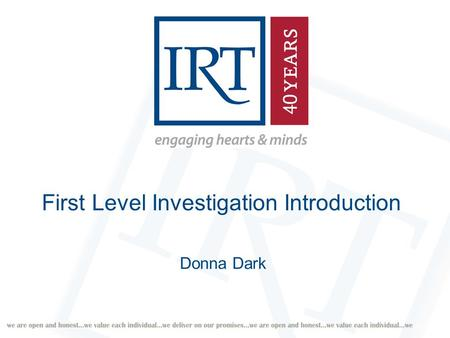 First Level Investigation Introduction Donna Dark.