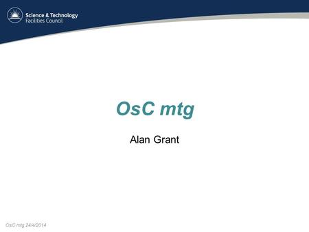 OsC mtg 24/4/2014 OsC mtg Alan Grant. 2 OsC mtg 24/4/2014 2 MICE Finances - Forward Look.