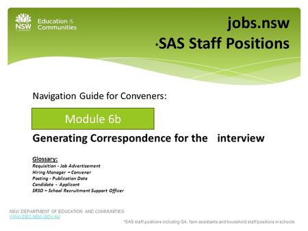 Navigation Guide for Conveners: Generating Correspondence for the interview Glossary: Requisition - Job Advertisement Hiring Manager – Convener Posting.