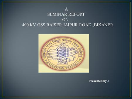 ON 400 KV GSS RAISER JAIPUR ROAD ,BIKANER