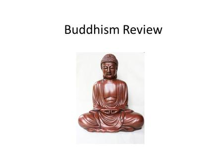 Buddhism Review. Format Depends. 2 Formats this time around: – If you're there for the test, the format is secret, but will be remarkably easy if you've.