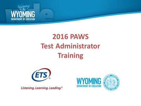 2016 PAWS Test Administrator Training