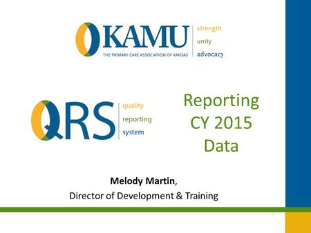 Melody Martin, Director of Development & Training Reporting CY 2015 Data.