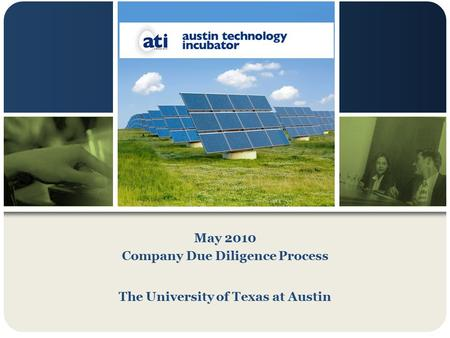 May 2010 Company Due Diligence Process The University of Texas at Austin.
