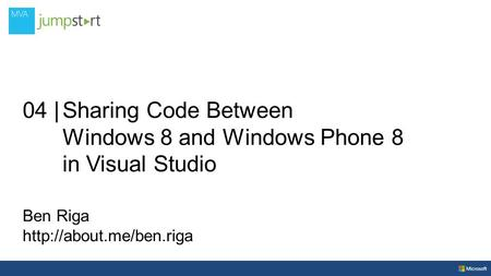 04 |Sharing Code Between Windows 8 and Windows Phone 8 in Visual Studio Ben Riga