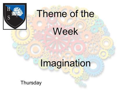 Theme of the Week Imagination Thursday. Word of the Day Treat softly, for you thread on my dreams. Originality.