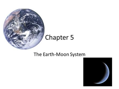 Chapter 5 The Earth-Moon System. The Tools of Astronomers.
