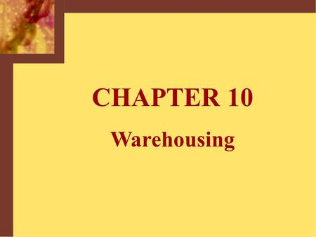CHAPTER 10 Warehousing. Copyright © 2001 by The McGraw-Hill Companies, Inc. All rights reserved.McGraw-Hill/Irwin 10-2 Cost trade-offs in Marketing and.