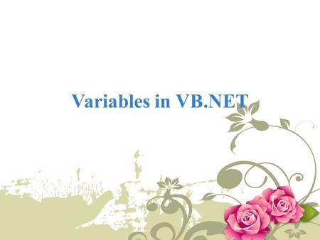 Variables in VB.NET. Variables  A storage location in memory (RAM)  Holds data/information while the program is running  These storage locations can.