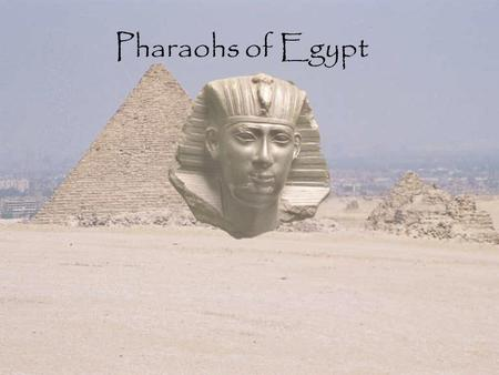 "Pharaohs of Egypt. Pharaohs Pharaohs were the kings of Egypt. The word ""Pharaoh"" was used by the Greeks and Hebrews. The title ""Pharaoh"" originated."