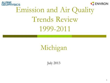 1 Emission and Air Quality Trends Review 1999-2011 Michigan July 2013.