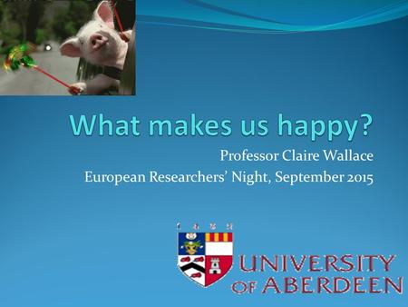 Professor Claire Wallace European Researchers' Night, September 2015.