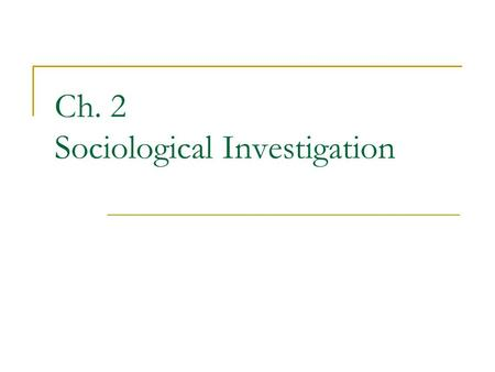 Ch. 2 Sociological Investigation