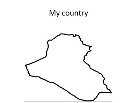 "My country. Get a blank paper sheet This country is known: as the ""Cradle of Civilization"" – Sumerians (4,000 years B.C.) – Assyrians – Babylonians –"