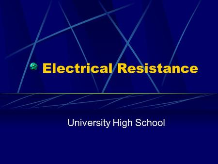 Electrical Resistance University High School. Conductors Possess a great ability of conducting electricity Contain free electrons that flow easily through.