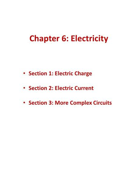 Chapter 6: Electricity Section 1: Electric Charge
