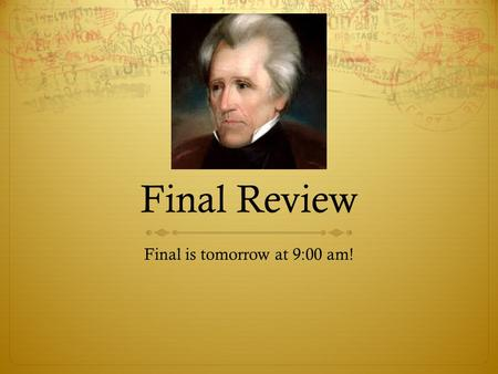 Final Review Final is tomorrow at 9:00 am!. What party were most of the education reformers during the Jacksonian age?
