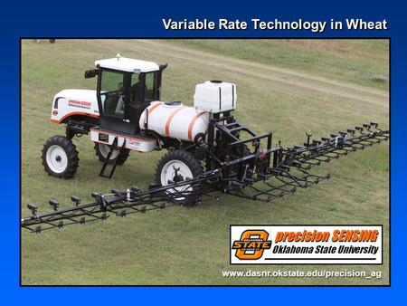 Variable Rate Technology in Wheat www.dasnr.okstate.edu/precision_ag.