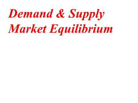 Demand & Supply Market Equilibrium Tk.5 4 3 2 1 DEMAND DEFINED PQDQD 10 20 35 55 80 A schedule or a curve that shows the various amounts of a product.