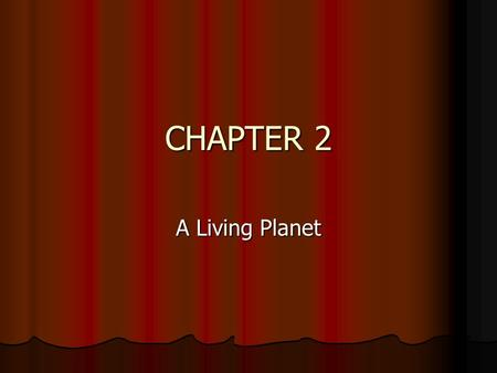 CHAPTER 2 A Living Planet. Earth Third planet from the sun Distance from the sun= 93 million miles.