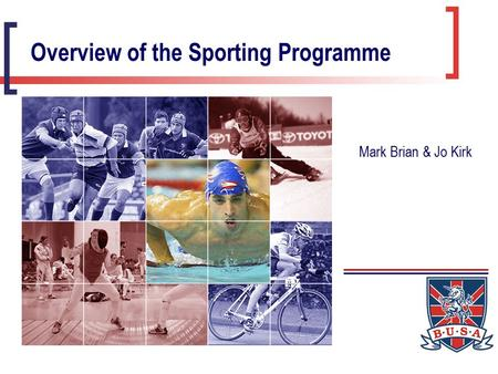 Overview of the Sporting Programme Mark Brian & Jo Kirk.