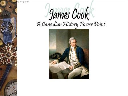 James Cook A Canadian History Power Point.