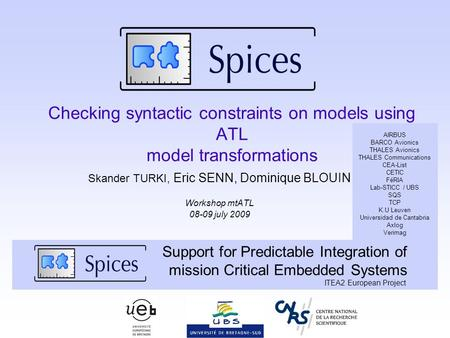 Checking syntactic constraints on models using ATL model transformations Skander TURKI, Eric SENN, Dominique BLOUIN Workshop mtATL 08-09 july 2009 Support.